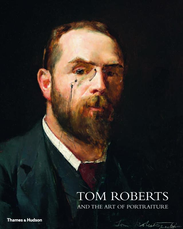 Tom Roberts and the Art of Portraiture