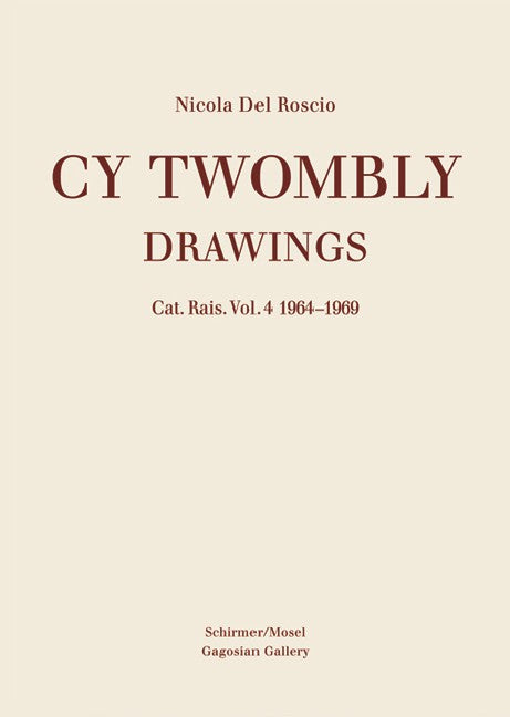 Cy Twombly: Catalogue Raisonné of Drawings Vol. 4: 1964-1969