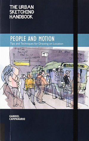 Urban Sketching Handbook: People and Motion