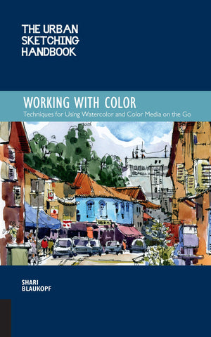 Urban Sketching Handbook: Working with Color
