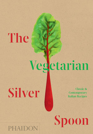 Vegetarian Silver Spoon: Classic and Contemporary Italian Recipes