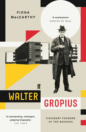 Walter Gropius: Visionary Founder of the Bauhaus