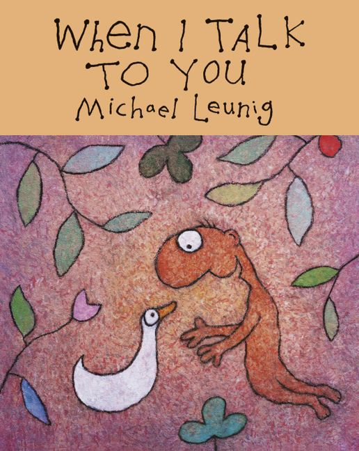 Michael Leunig: When I Talk to You