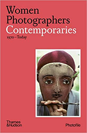 Women Photographers Contemporaries 1970-Today