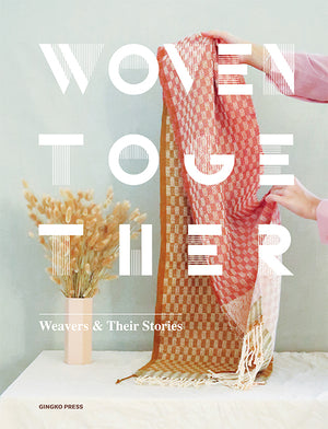 Woven Together: Weavers & Their Stories