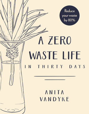 Zero Waste Life: In Thirty Days