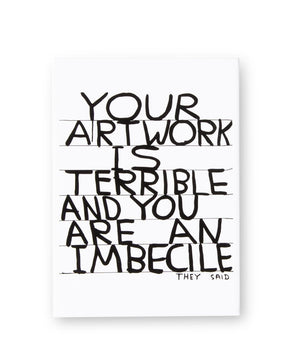 Your Artwork is Terrible Magnet - David Shrigley