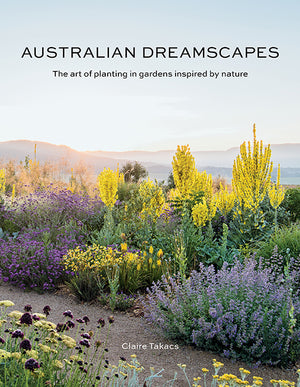 Australian Dreamscapes: The Art of Planting in Gardens Inspired by Nature