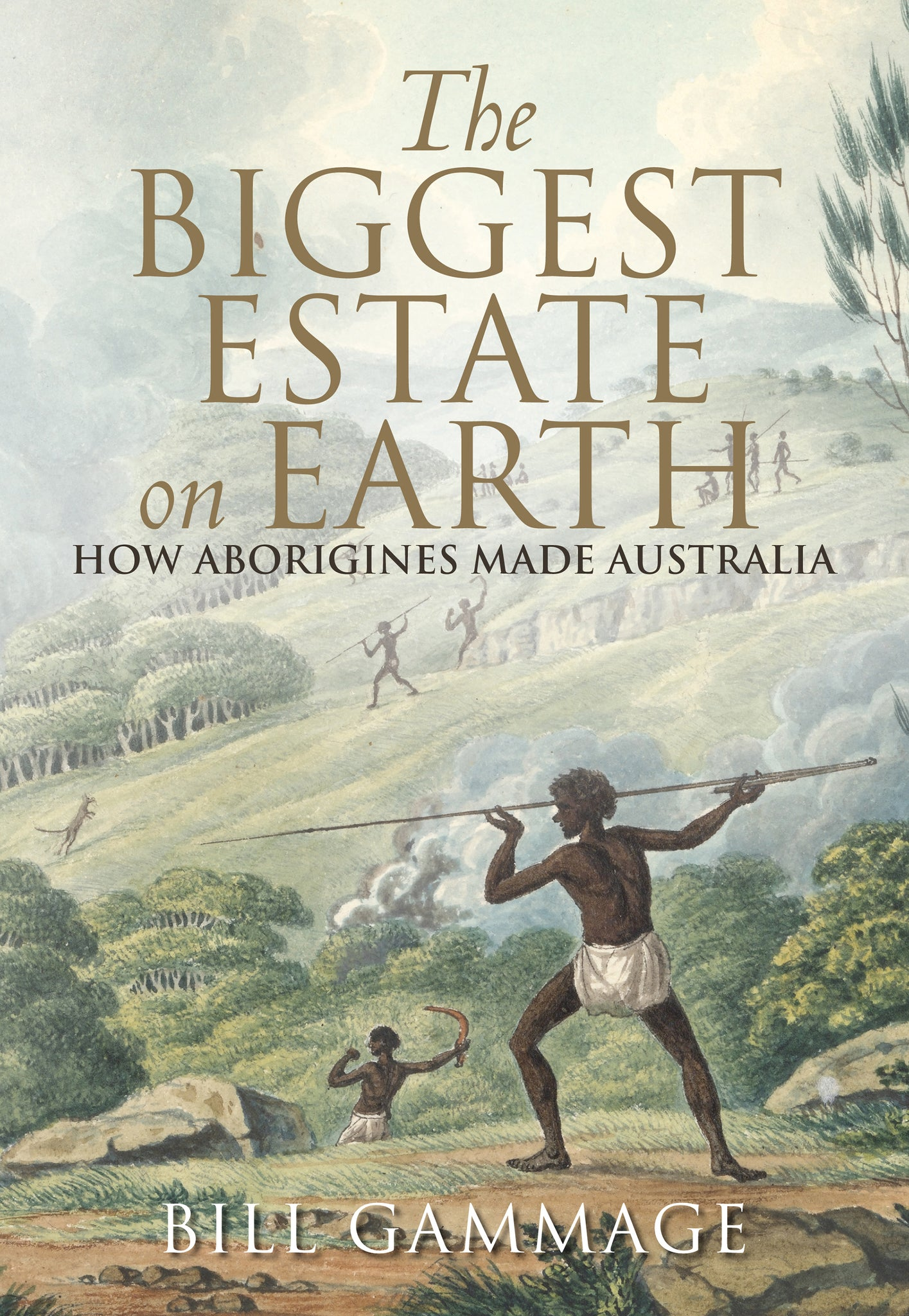 Biggest Estate on Earth How Aborigines made Australia