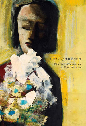 Lure of the Sun: Charles Blackman in Queensland
