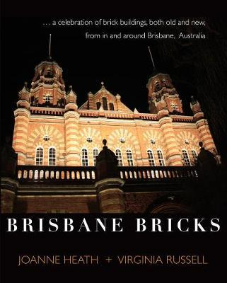 Brisbane Bricks: A Celebration of Brick Buildings