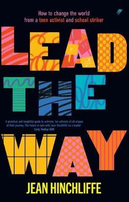 Lead the Way: How to Change the World from a Teen Activist and School Stricker