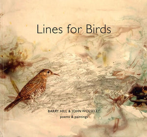 Lines for Birds: Barry Hill & John Wolseley