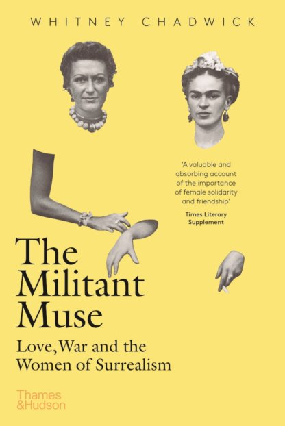 Militant Muse: Love, War and the Women of Surrealism