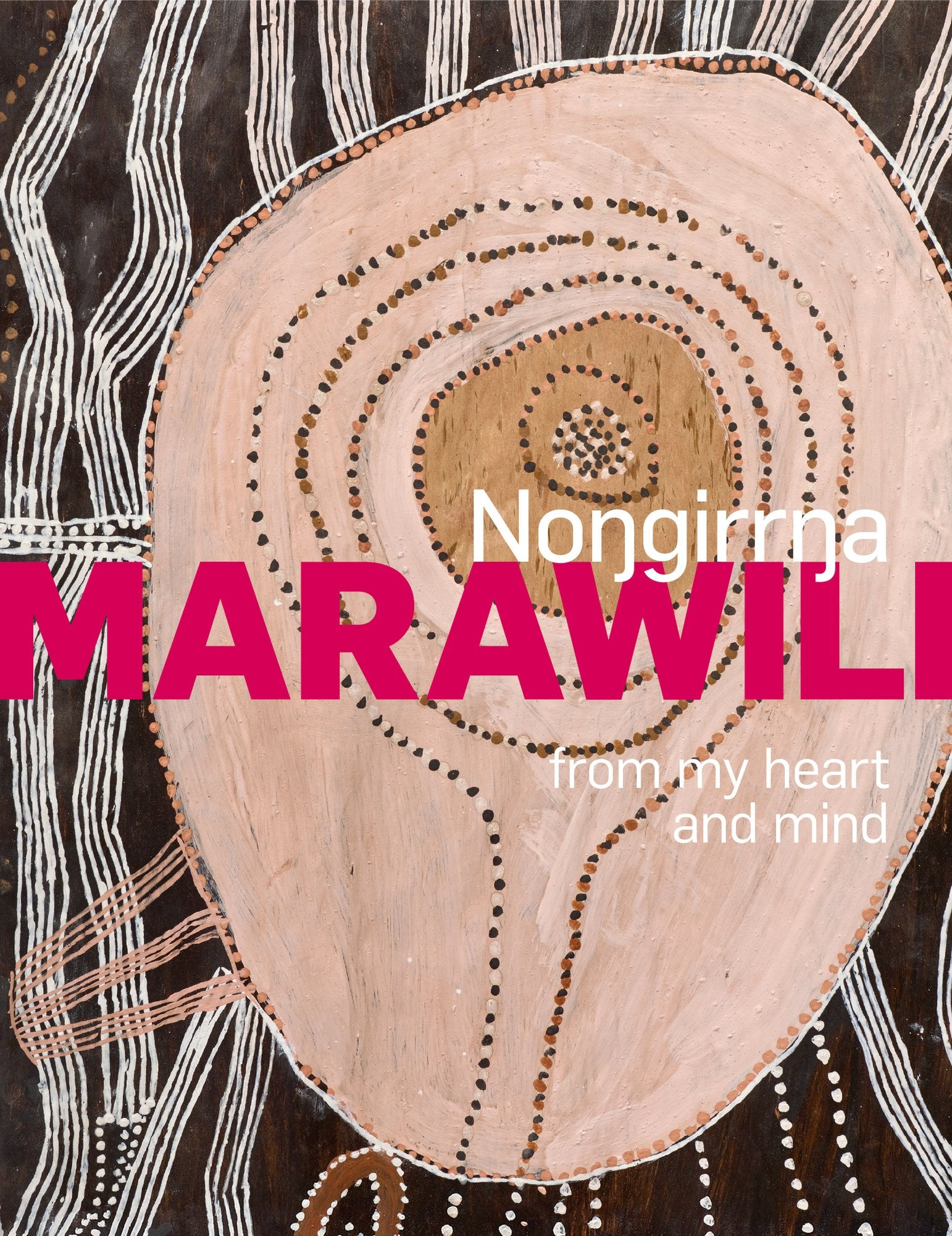 Noŋgirrŋa Marawili : From my Heart and Mind