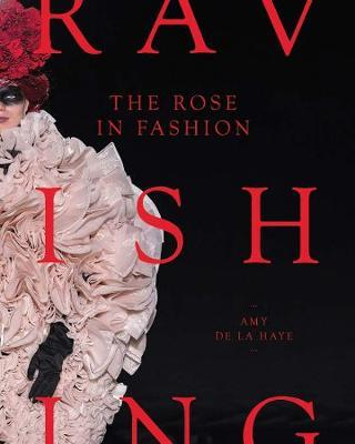 Ravishing: The Rose in Fashion