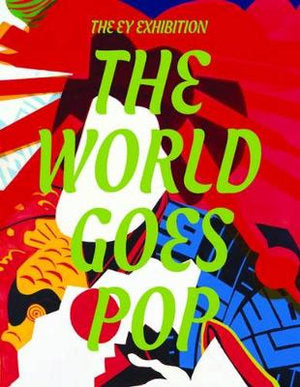 World Goes Pop: They EY Exhibition