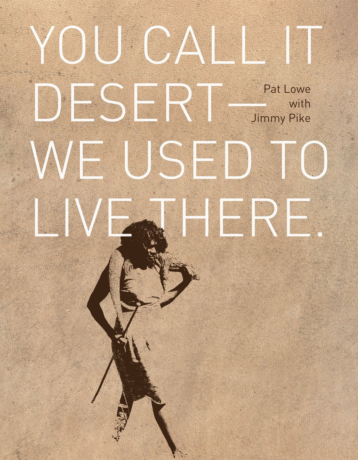 You Call it Desert: We Used to Live Here