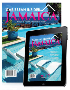 Caribbean Insider Jamaica, Fall 2018 Edition. Insider insights to live, work, play and invest in Jamaica