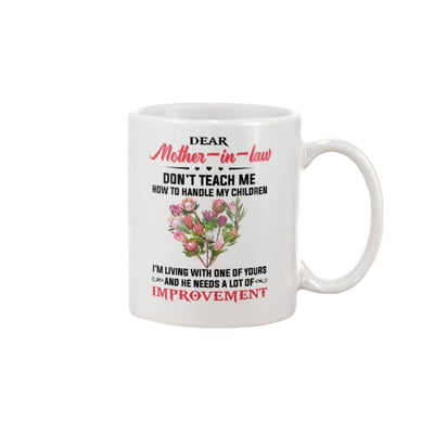 Dear Mother-In-Law Don't Teach Me How To Handle Mug -