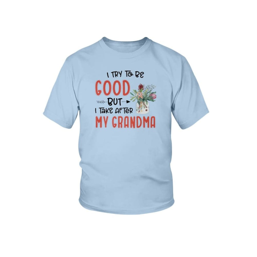 I Try To Be Good But I Take After My Grandma T-shirt Sweater