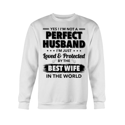 I'm Just Loved Protected By The Best Wife T-shirt Hoodie