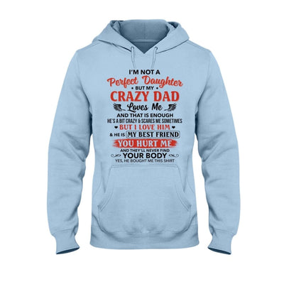 I'm Not Perfect Daughter But My Crazy Mom Loves Me T-shirt