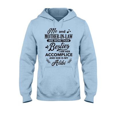 Me And Mother-In-Law Are More Than Besties T-shirt Hoodie
