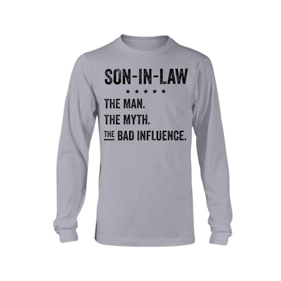 Son-In-Law The Man The Myth The Bad Influence T-shirt Hoodie