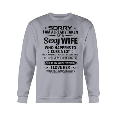 Sorry I Am Already Taken By A Sexy Wife T-shirt Hoodie