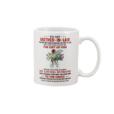 To Mother-In-Law Thanks 4 Raising My Loving Husband Mug -