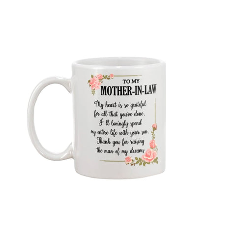 To Mother-In-Law Thanks For Raising The Man Mug - 11oz Mug /