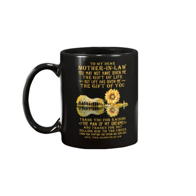 To Mother-In-Law Thanks For Raising The Man Of My Mug - 11oz