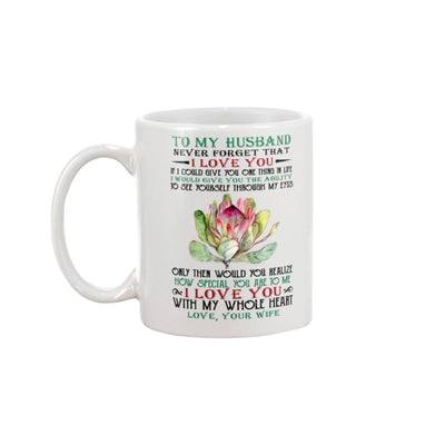 To My Husband Never Forget That I Love You Mug - Apparel