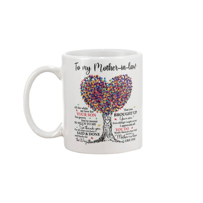 To My Mother-In-Law You've Meant So Much To Me Mug - 15oz
