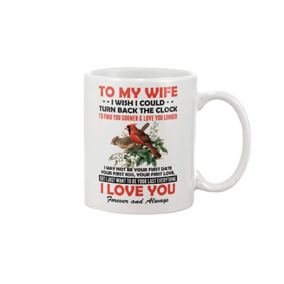 To My Wife I Just Want To Be Your Last Everything Mug -