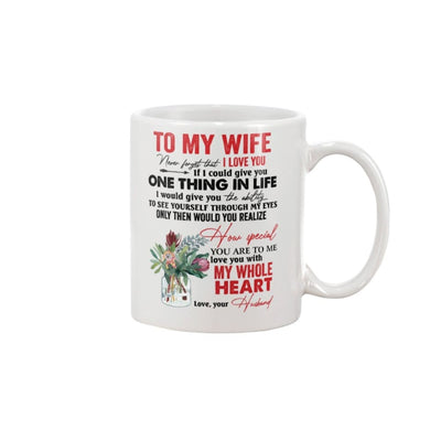 To My Wife Love You With My Whole Heart Mug - 11oz Mug /