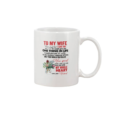 To My Wife Love You With My Whole Heart Mug - 15oz Mug /