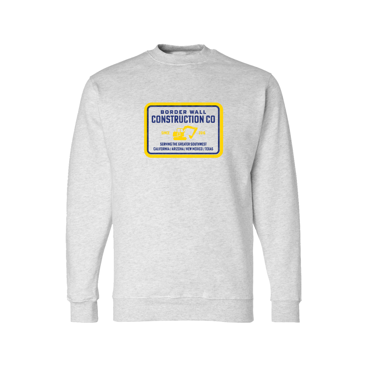 Border Wall Construction Company Sweatshirt