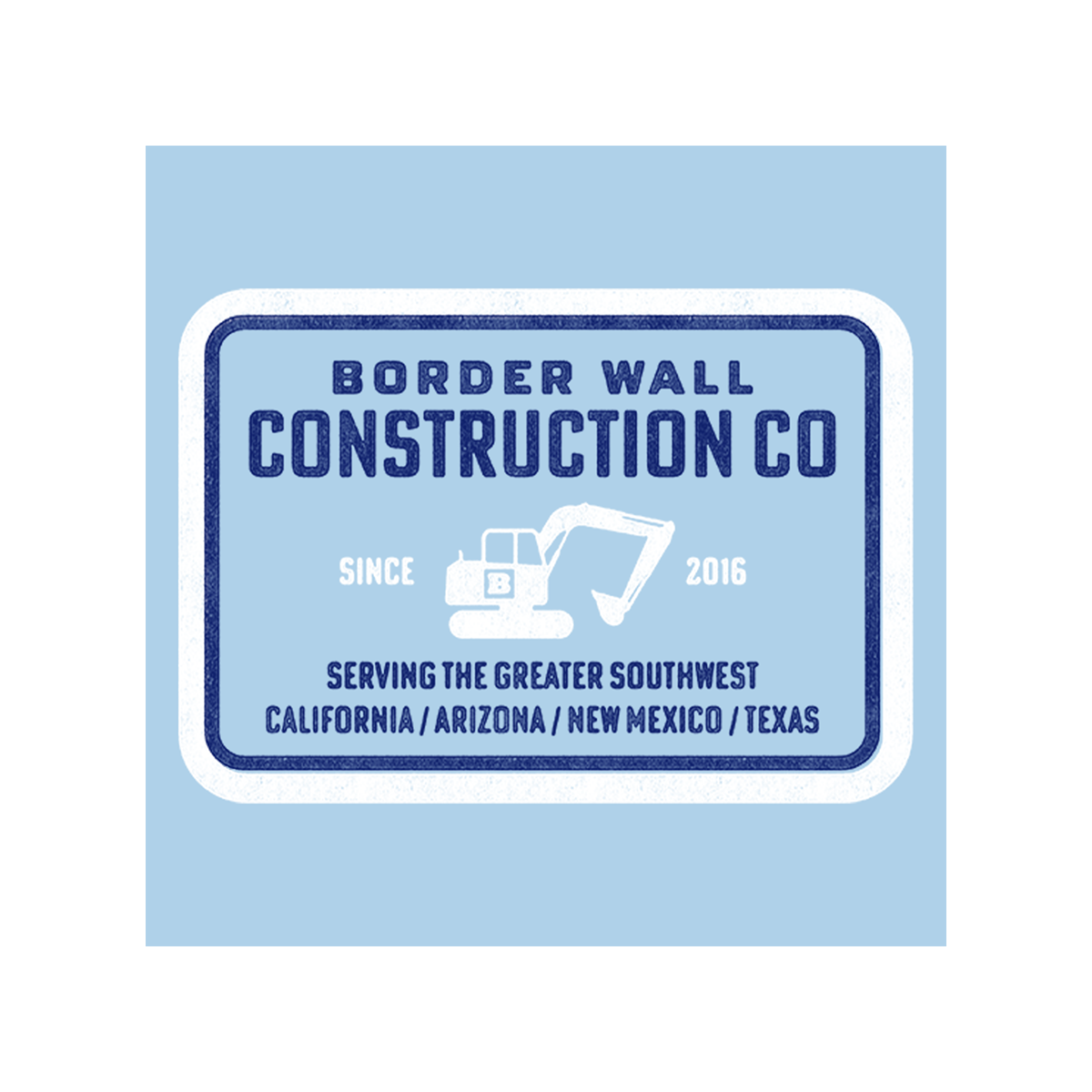 Border Wall Construction Company Women's T-Shirt - Light Blue