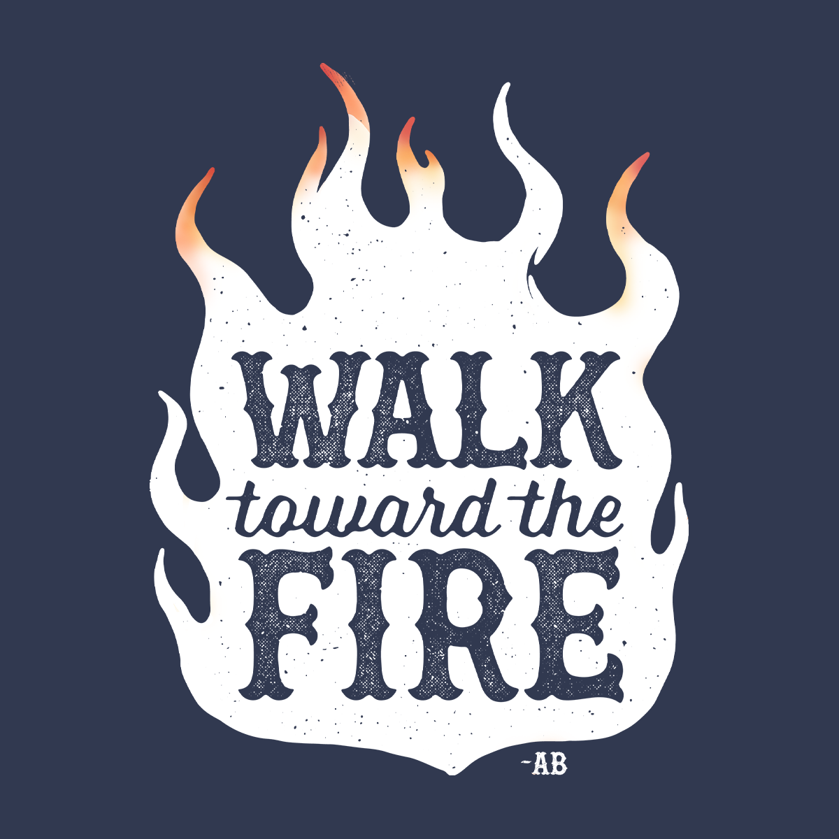 Walk Toward the Fire Long Sleeve T-Shirt - Navy