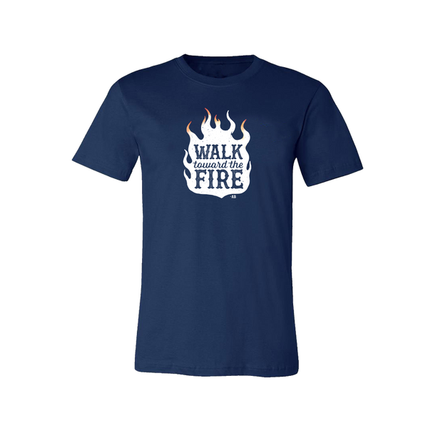 Walk Toward the Fire T-Shirt - Navy