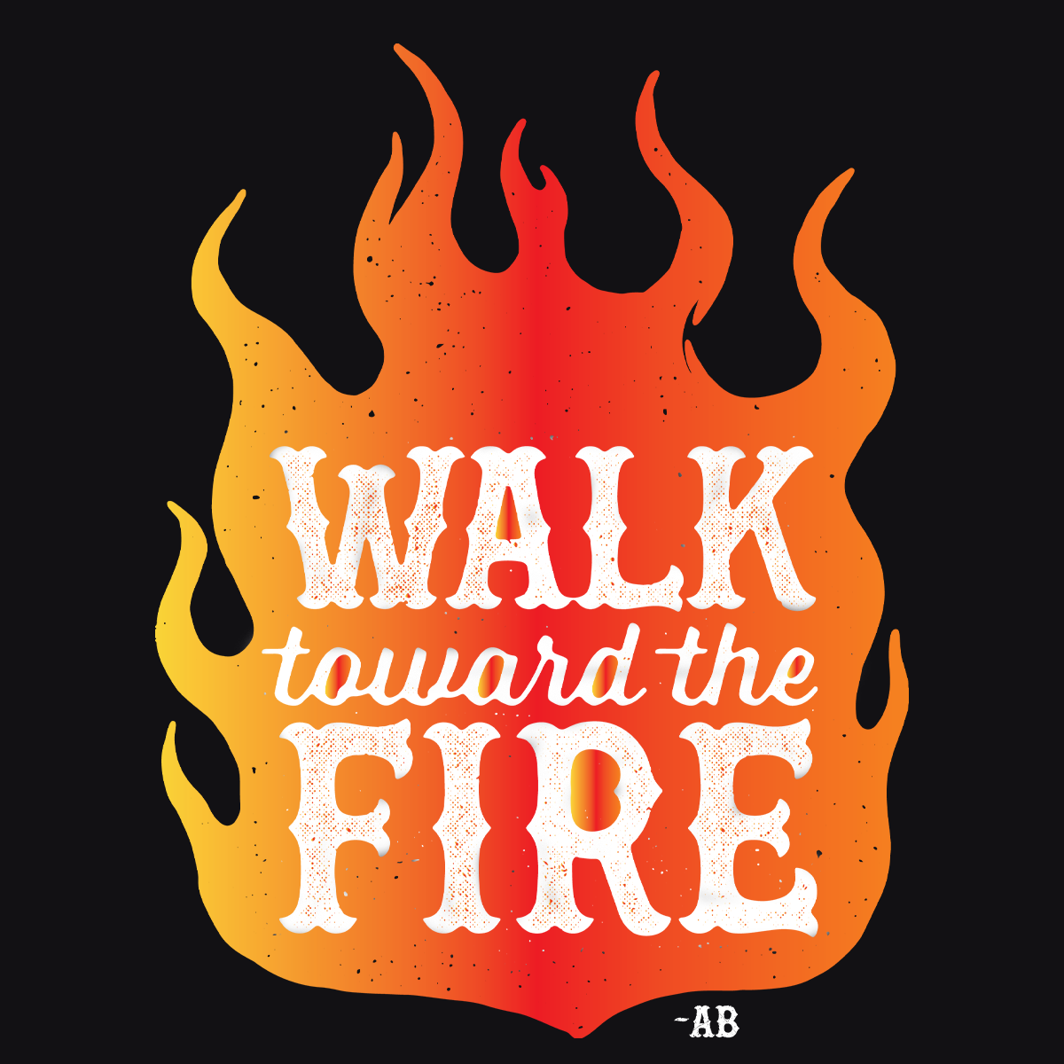 Walk Toward the Fire Women's T-Shirt - Black