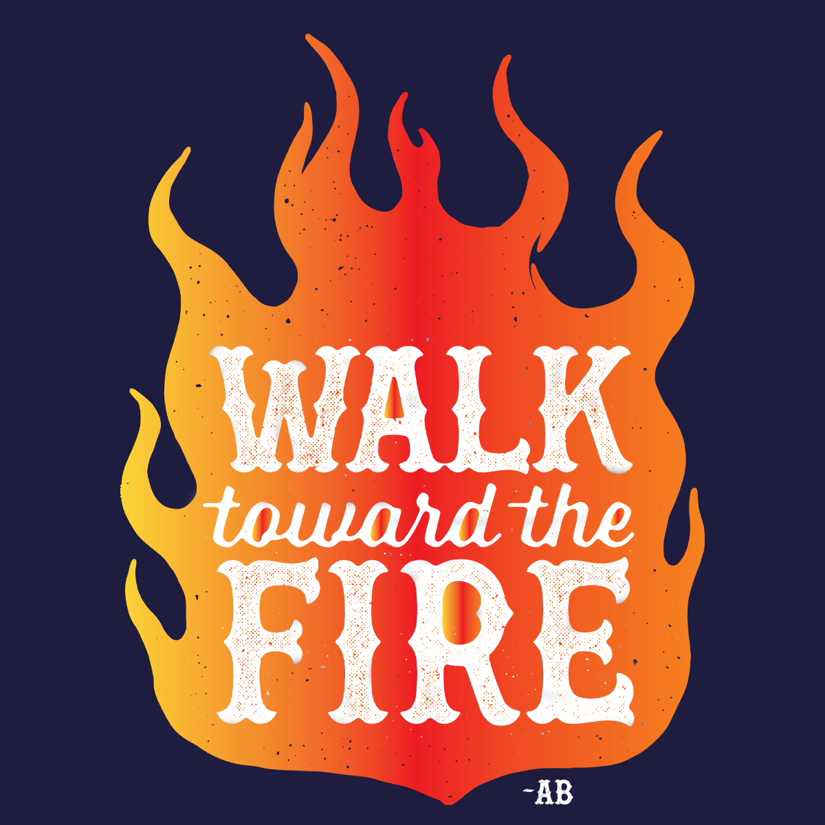 Walk Toward the Fire Women's T-Shirt - Navy