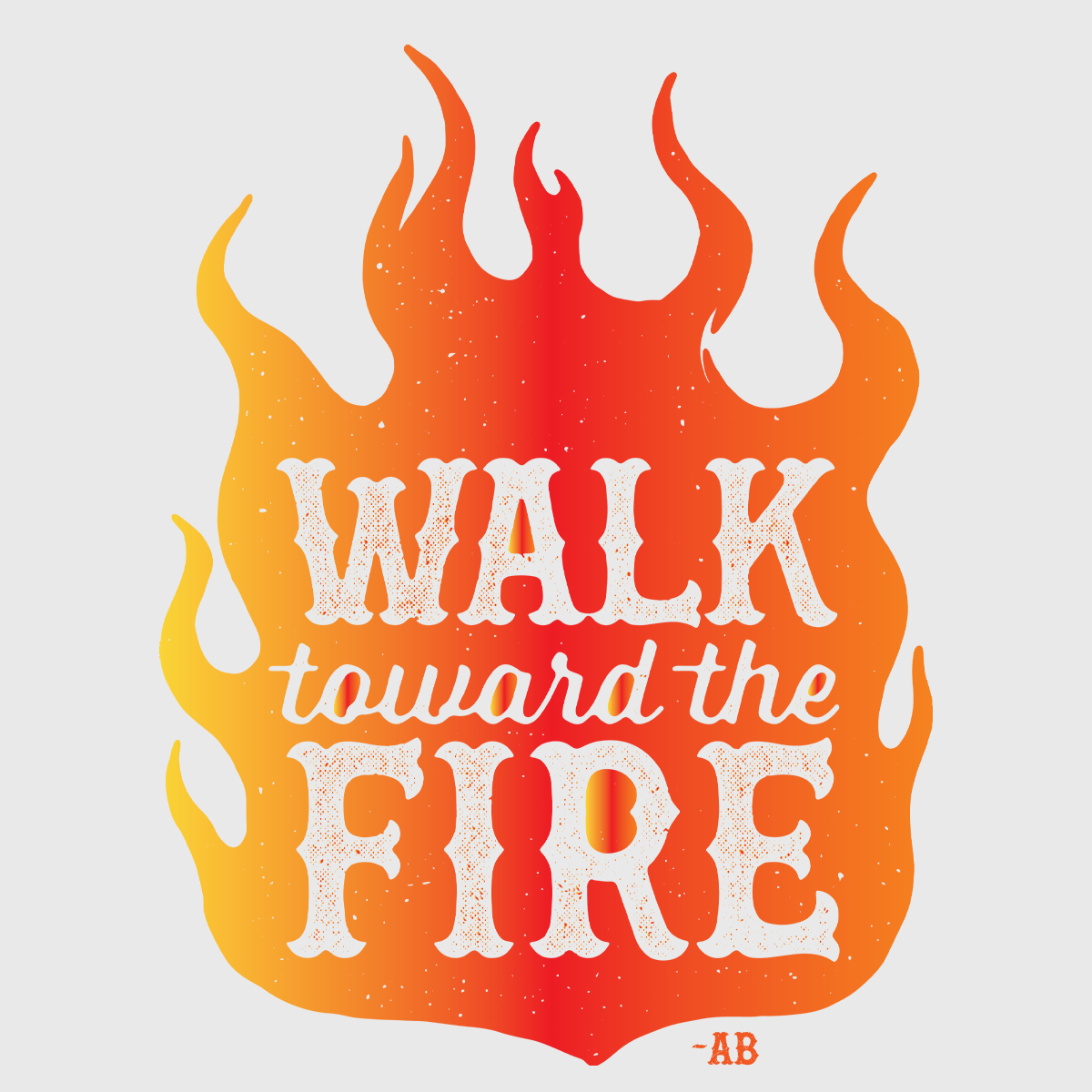 Walk Toward the Fire Women's T-Shirt - White