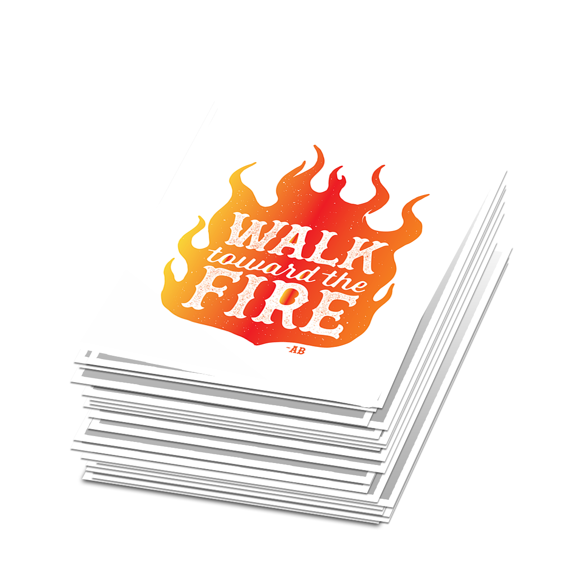 Walk Toward the Fire Sticker - Set of 2