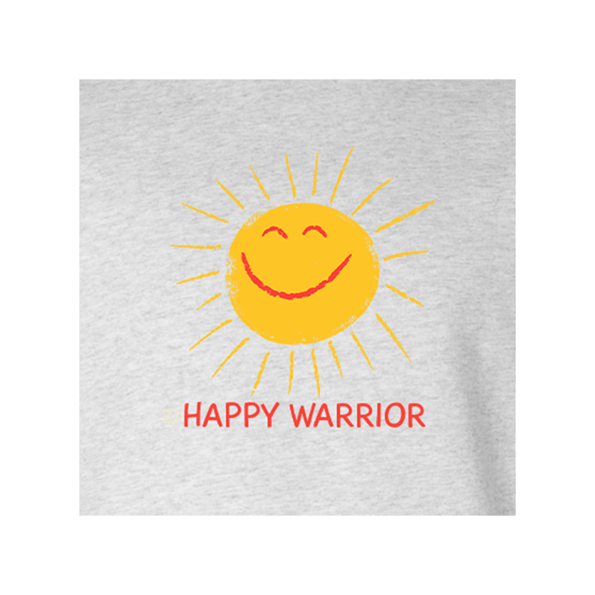 Happy Warrior Sweatshirt
