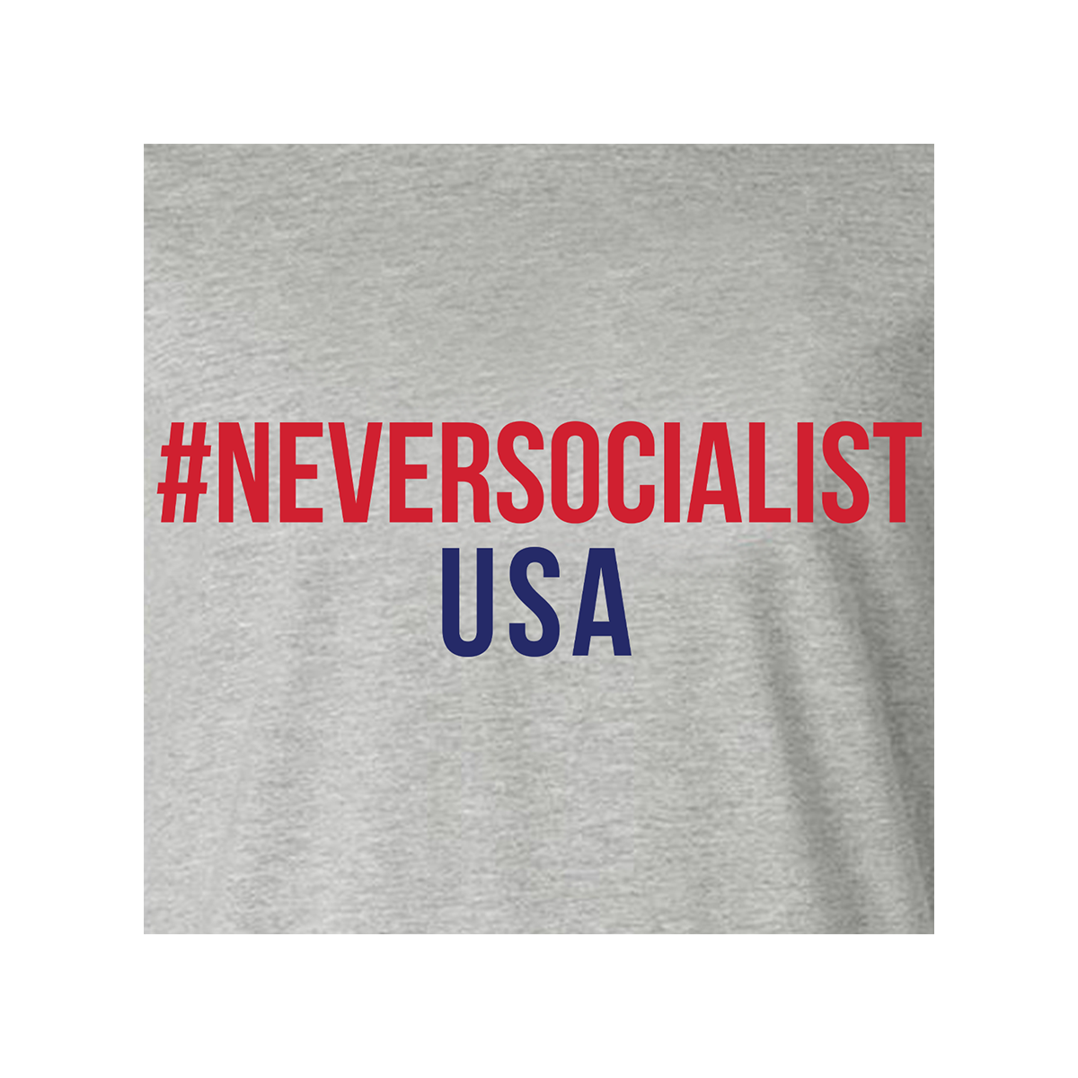 #NeverSocialist USA T-Shirt - Grey