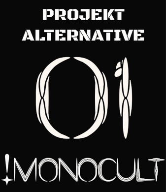 MonoCult By Projekt Alternative