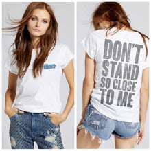 Load image into Gallery viewer, Don't stand so close T-shirt